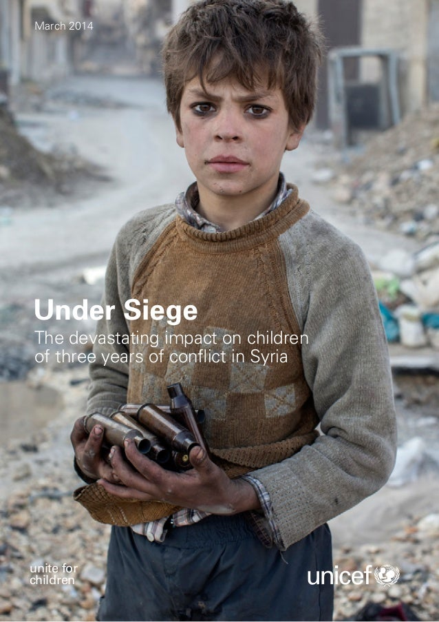 unite for children Under Siege The devastating impact on children of three years of conflict in Syria March 2014