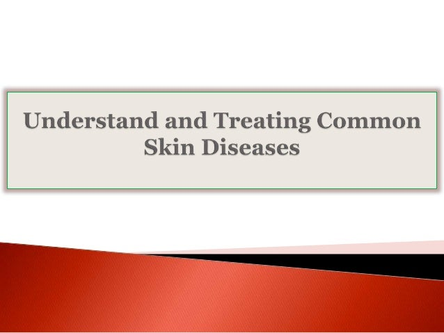 Whether or not you know it, there are many different  skin diseases, which dramatically impact the lives of  millions of d...