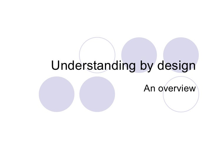 Understanding by design An overview