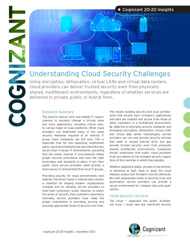 • Cognizant 20-20 InsightsUnderstanding Cloud Security ChallengesUsing encryption, obfuscation, virtual LANs and virtual d...