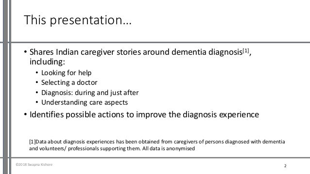 Understanding dementia diagnosis from a caregiver perspective (Ardsicon2018, India) Slide 2