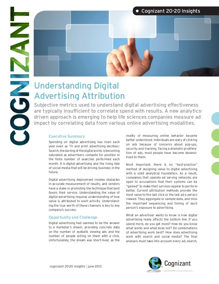 • Cognizant 20-20 InsightsUnderstanding DigitalAdvertising AttributionSubjective metrics used to understand digital advert...