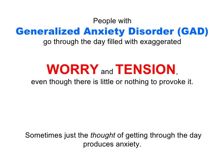Understanding Generalized Anxiety >> Understanding Generalized Anxiety Disorder