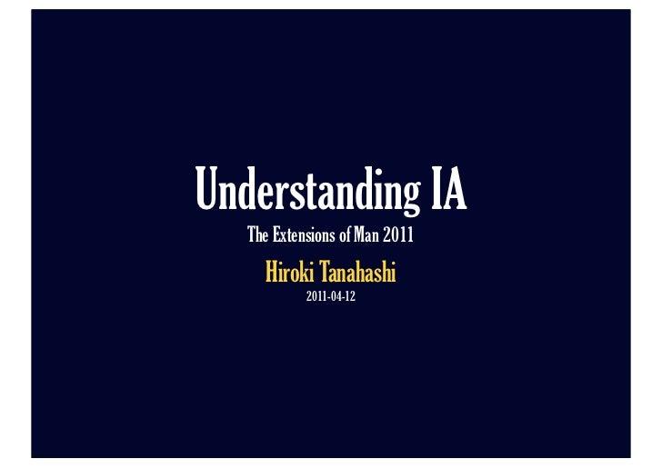 Understanding IA   The Extensions of Man 2011     Hiroki Tanahashi            2011-04-12