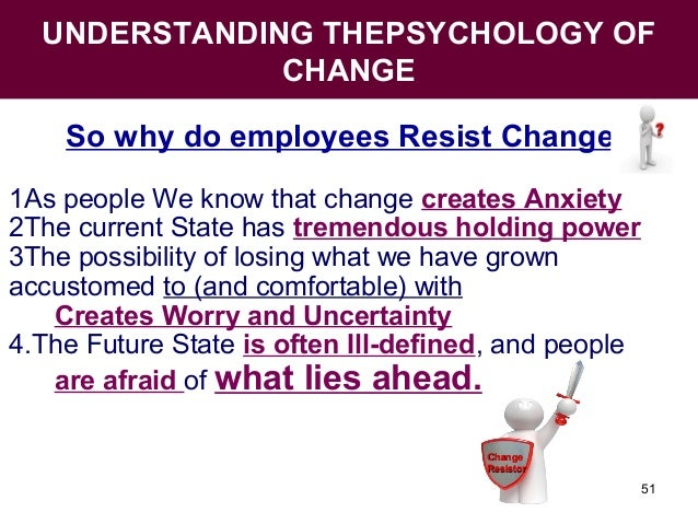 why do people often resist efforts to change their behavior People resist change or resources change resistance will be reduced when participants understand how the change effort will further or contribute to their.