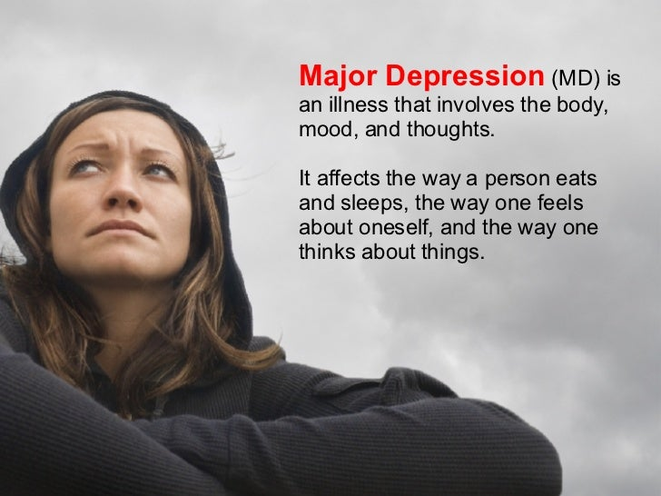 an understanding of the condition depression Because of its complexity, a full understanding of depression has been elusive scientists have some evidence that the condition is related to diet, .
