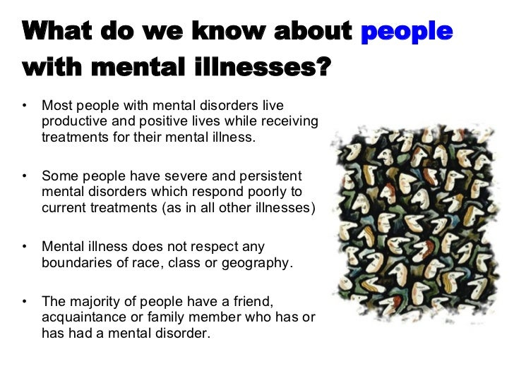 understanding mental ill health Facts and statistics about mental health mental health is a broad topic, and understanding some of the facts and figures with the number who are ill at.