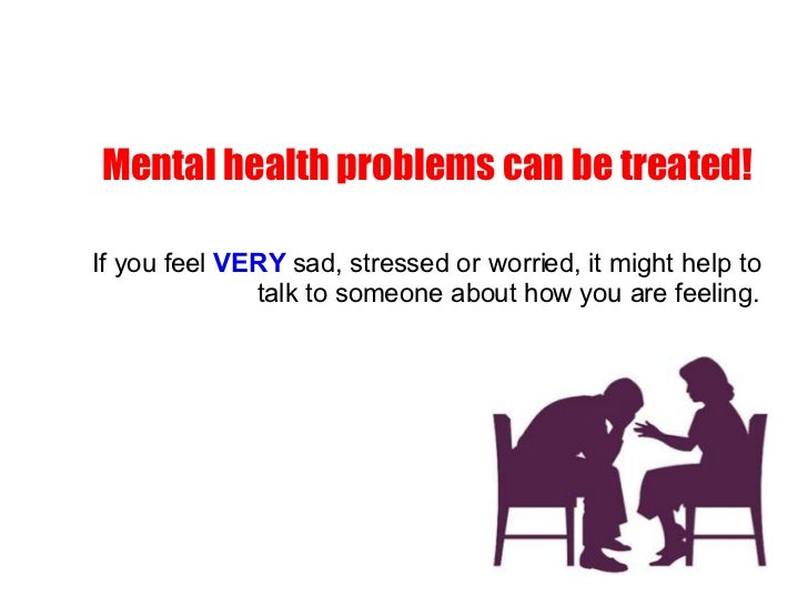 Mental Health Problem Symptoms, Causes and Effects