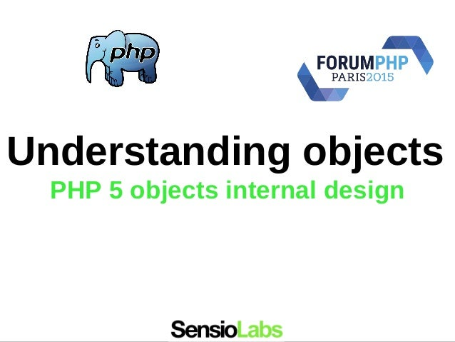 Understanding objects PHP 5 objects internal design