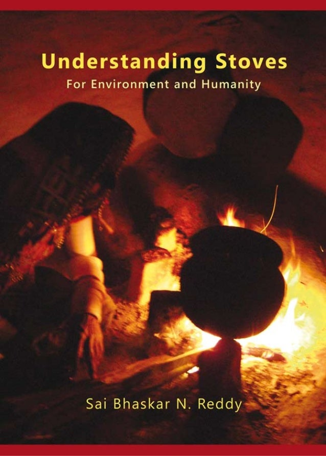 UNDERSTANDING   STOVES  For Environment and Humanity    Sai Bhaskar N. Reddy