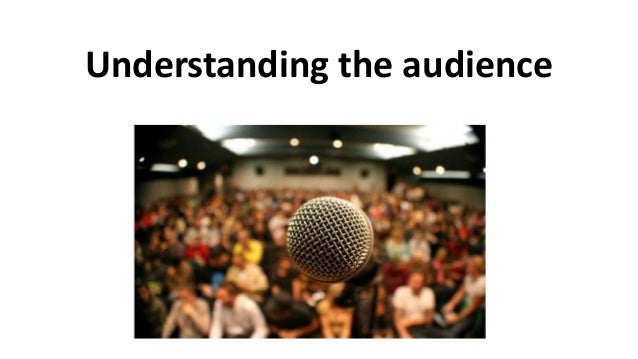 Understanding the audience