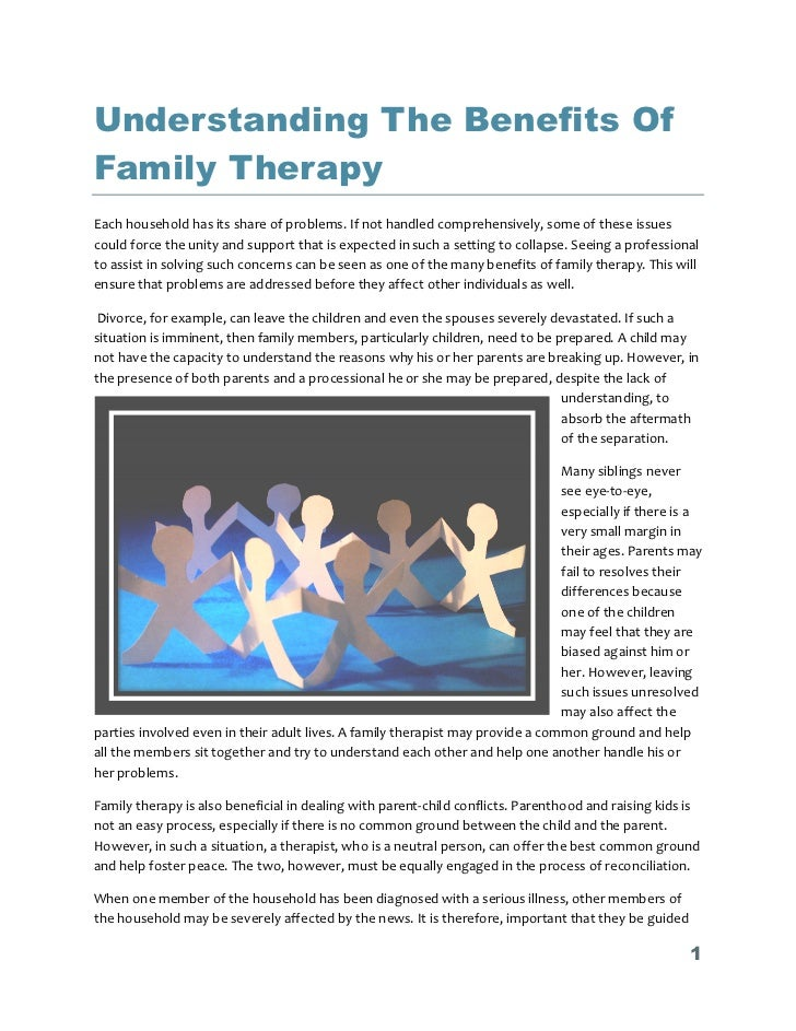 benefits and types of family therapy Who can benefit from family therapy as well as addressing a range of problems  and health conditions, family therapy is sensitive to diverse family forms and.