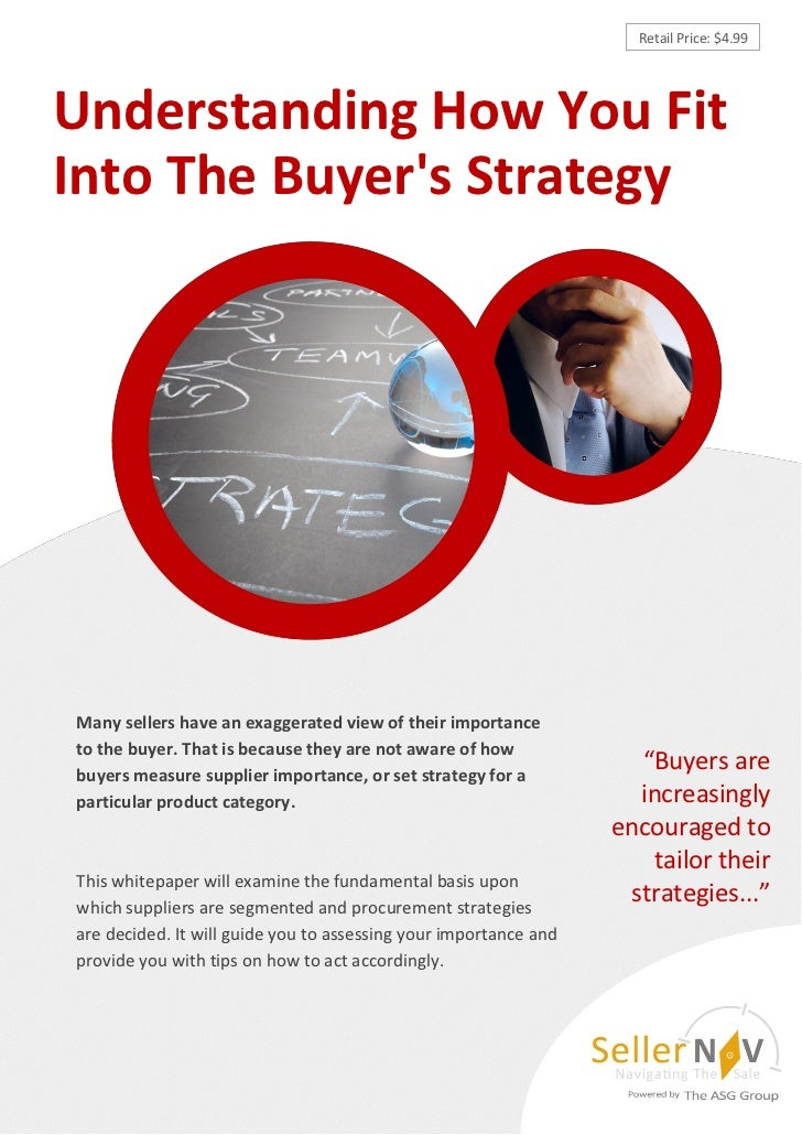 Retail Price: $4.99Understanding How You FitInto The Buyers StrategyMany sellers have an exaggerated view of their importa...