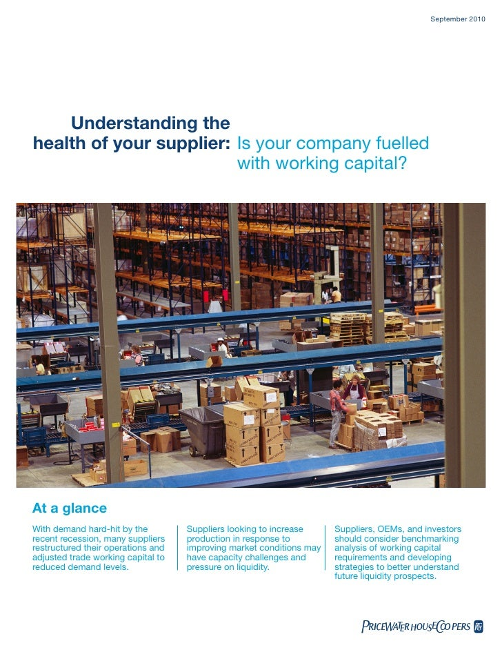 September 2010    Understanding thehealth of your supplier: Is your company fuelled                         with working c...