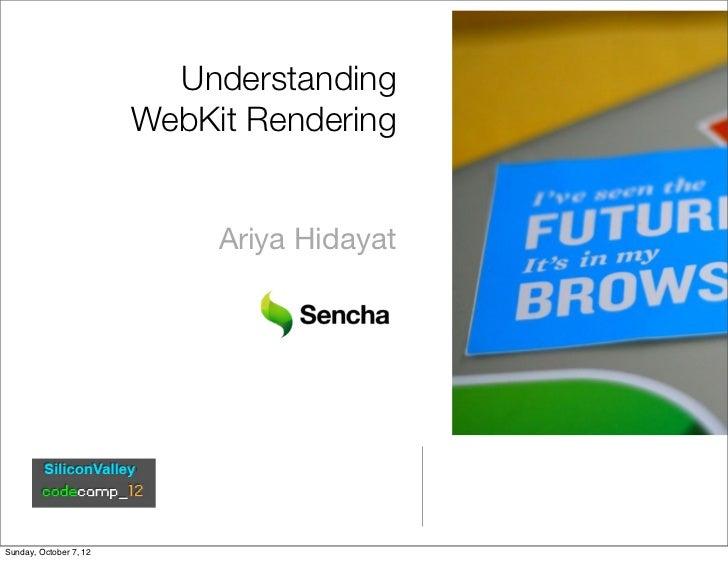 Understanding                        WebKit Rendering                             Ariya HidayatSunday, October 7, 12