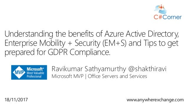 Ravikumar Sathyamurthy @shakthiravi Microsoft MVP | Office Servers and Services Understanding the benefits of Azure Active...