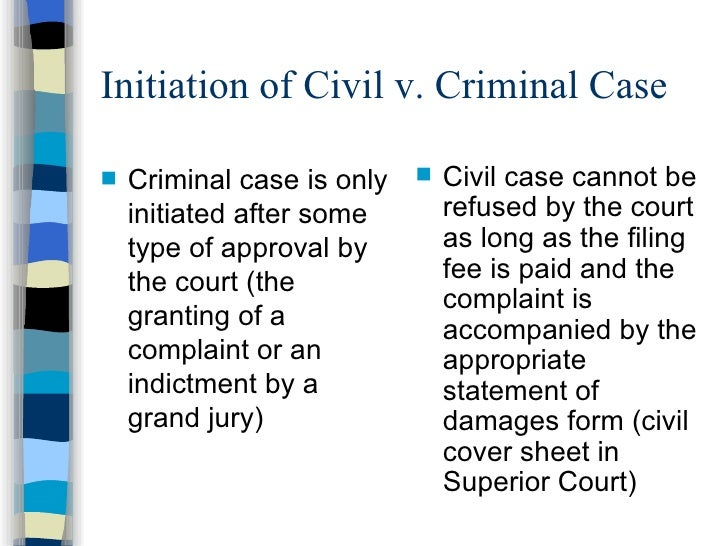 understanding civil cases and criminal cases Getting legal help to understand criminal vs civil cases as noted, there are times when you can be exposed to both criminal and civil liability for the same act.