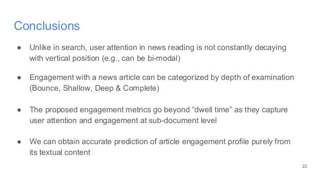 Conclusions ● Unlike in search, user attention in news reading is not constantly decaying with vertical position (e.g., ca...