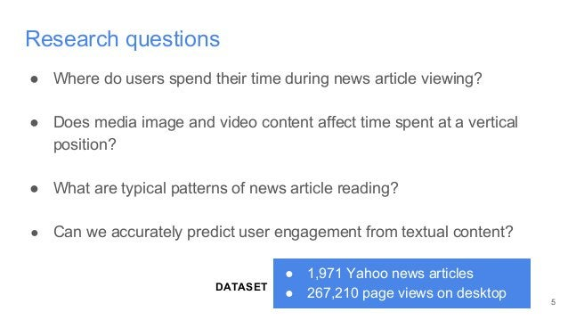 Research questions ● Where do users spend their time during news article viewing? ● Does media image and video content aff...