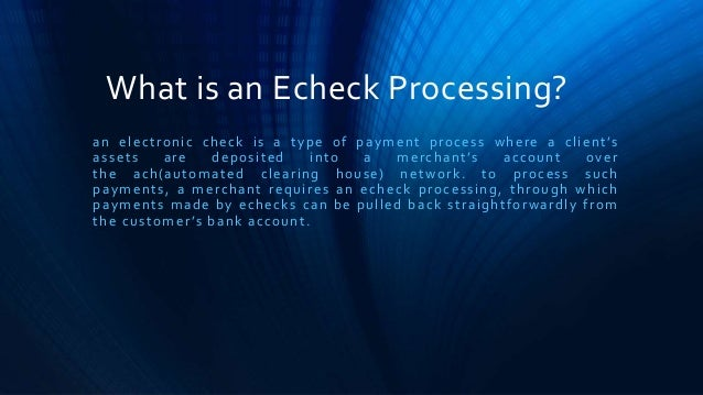 Understanding and process flow of e check processing and payment gate…