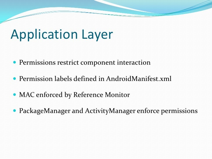 Application Layer<br />Permissions restrict component interaction<br />Permission labels defined in AndroidManifest.xml<br...