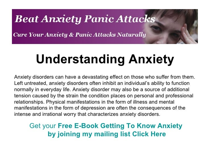 Understanding Anxiety Anxiety disorders can have a devastating effect on those who suffer from them. Left untreated, anxie...