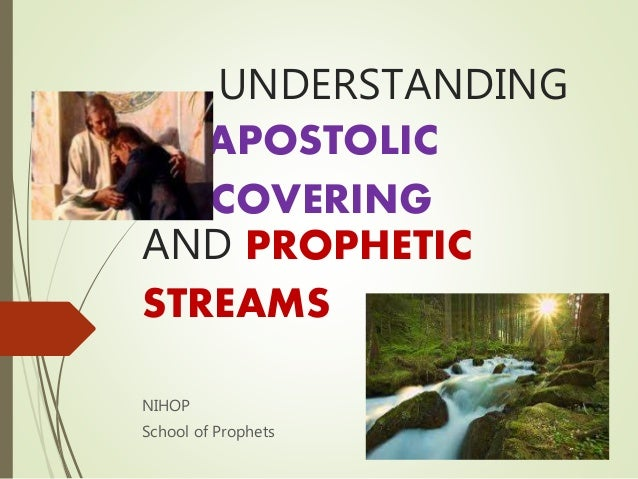 Understanding Apostolic Covering and Prophetic Streams