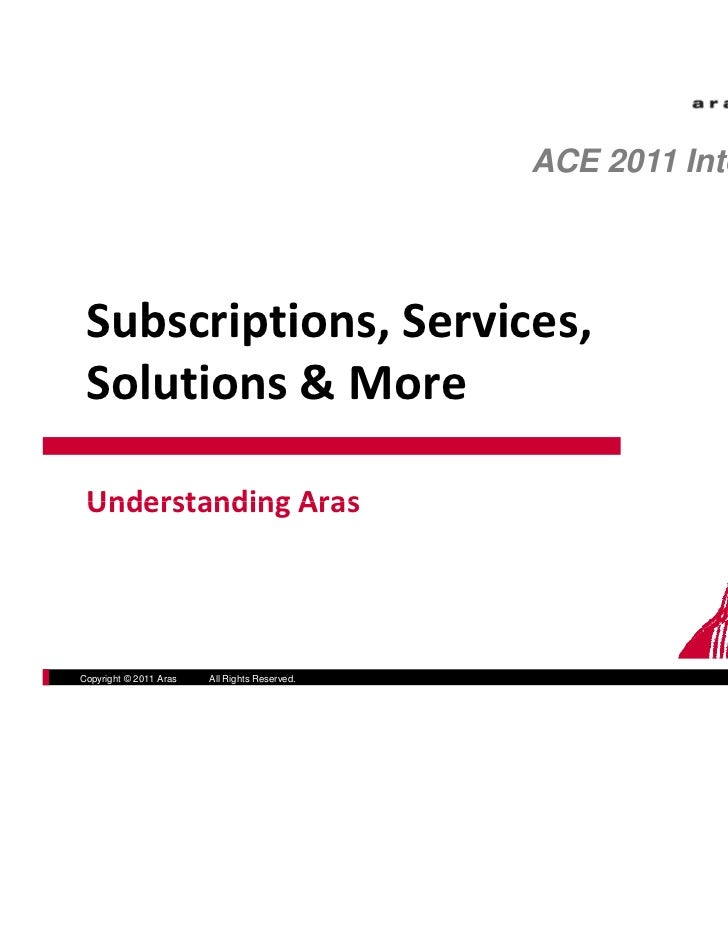 ACE 2011 International Subscriptions,Services, Subscriptions Services Solutions&More UnderstandingAras Understanding...