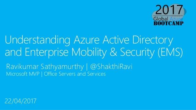 Ravikumar Sathyamurthy | @ShakthiRavi Microsoft MVP | Office Servers and Services Understanding Azure Active Directory and...