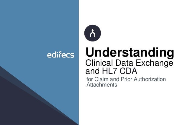 Understanding clinical data exchange and cda (hl7 201)