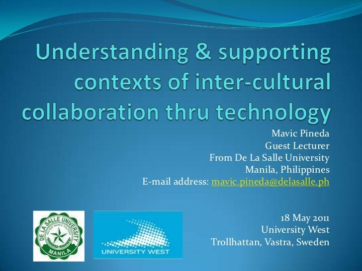 Understanding & supporting contexts of inter-cultural collaboration thru technology<br />Mavic Pineda<br />Guest Lecturer<...
