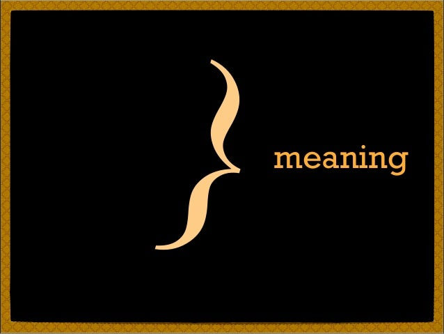 meaning }