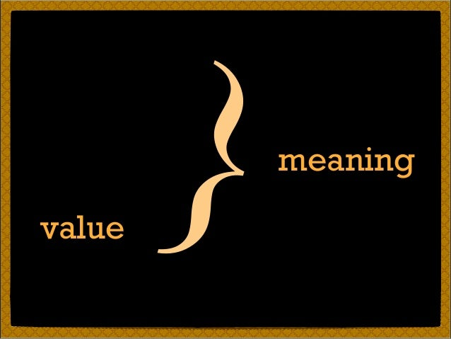 meaning value }