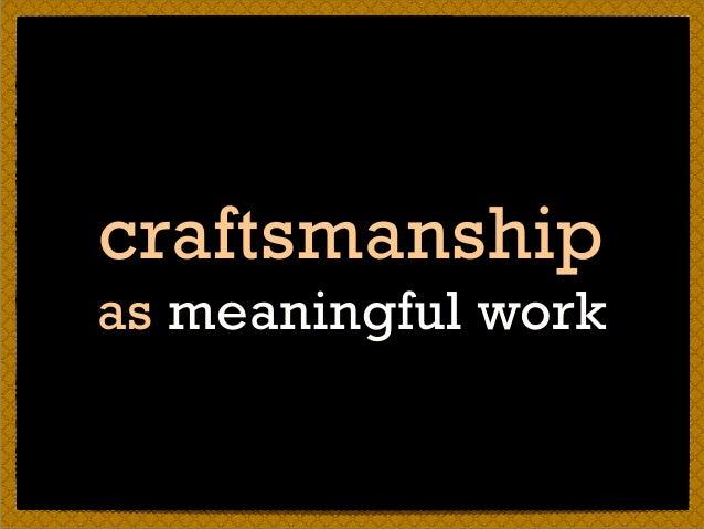 craftsmanship as meaningful work