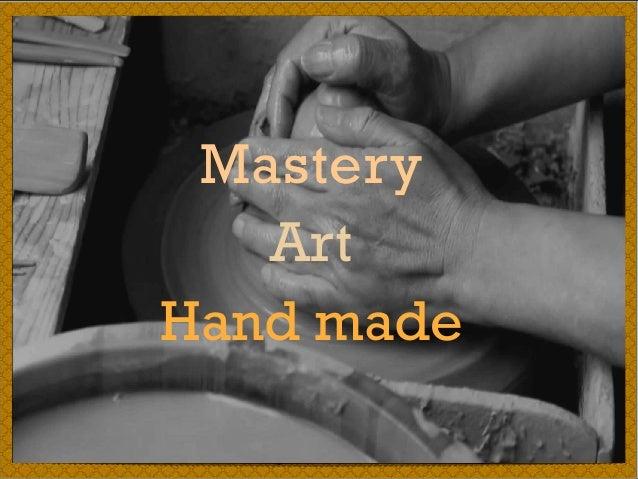 Mastery Art Hand made