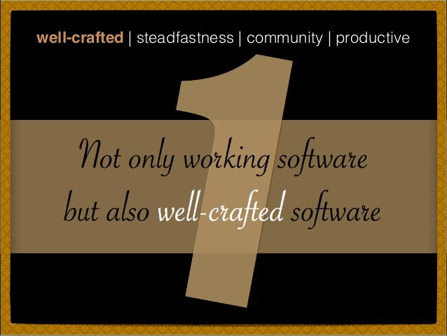 well-crafted   steadfastness   community   productive