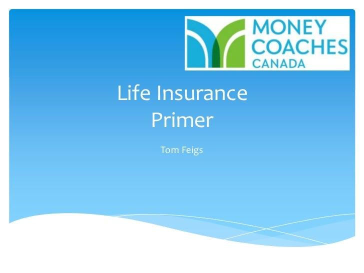 Life InsurancePrimer<br />Tom Feigs<br />