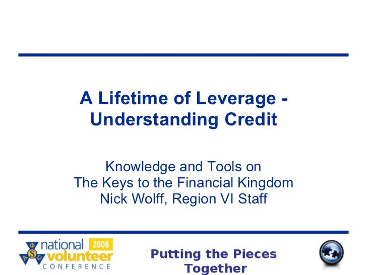 A Lifetime of Leverage - Understanding Credit Knowledge and Tools on The Keys to the Financial Kingdom Nick Wolff, Region ...