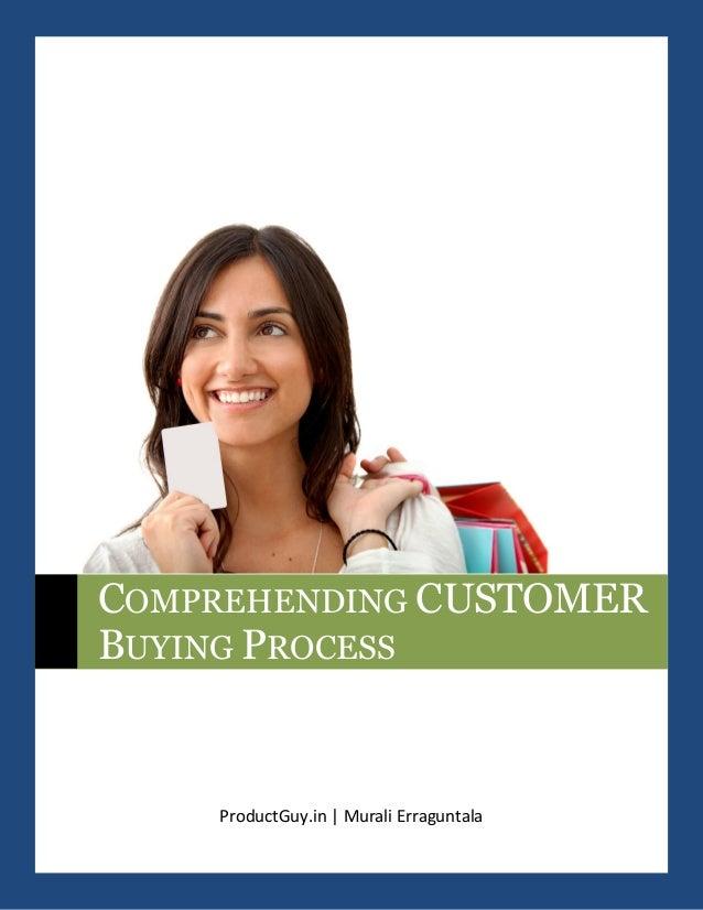 ProductGuy.in | Murali Erraguntala COMPREHENDING CUSTOMER BUYING PROCESS