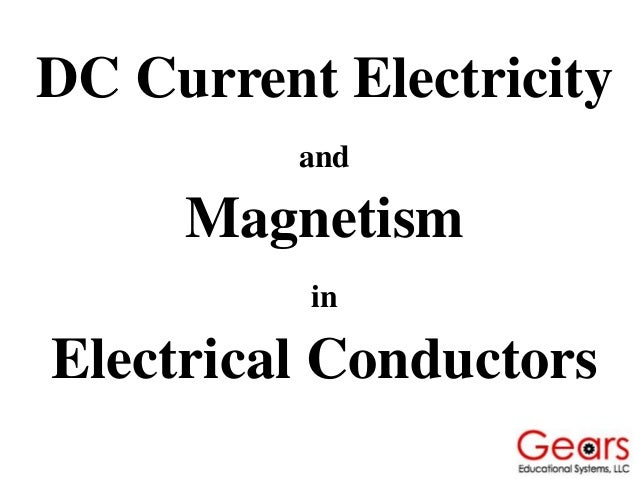 DC Current Electricity and Magnetism in Electrical Conductors