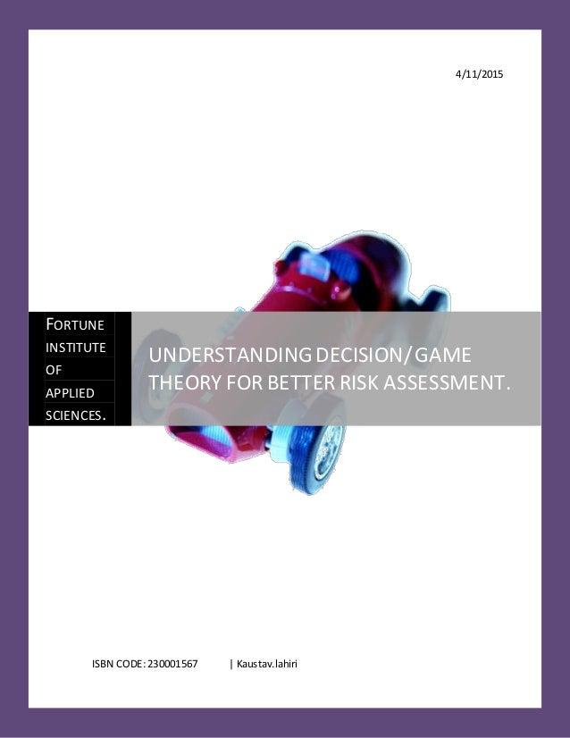 4/11/2015 ISBN CODE: 230001567 | Kaustav.lahiri FORTUNE INSTITUTE OF APPLIED SCIENCES. UNDERSTANDINGDECISION/GAME THEORY F...