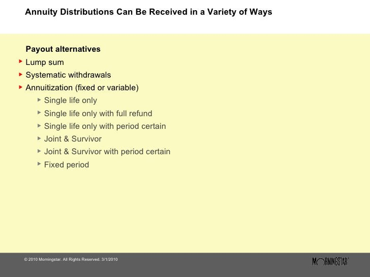 Annuity Distributions Can Be Received in a Variety of Ways <ul><li>© 2010 Morningstar. All Rights Reserved. 3/1/2010 </li>...