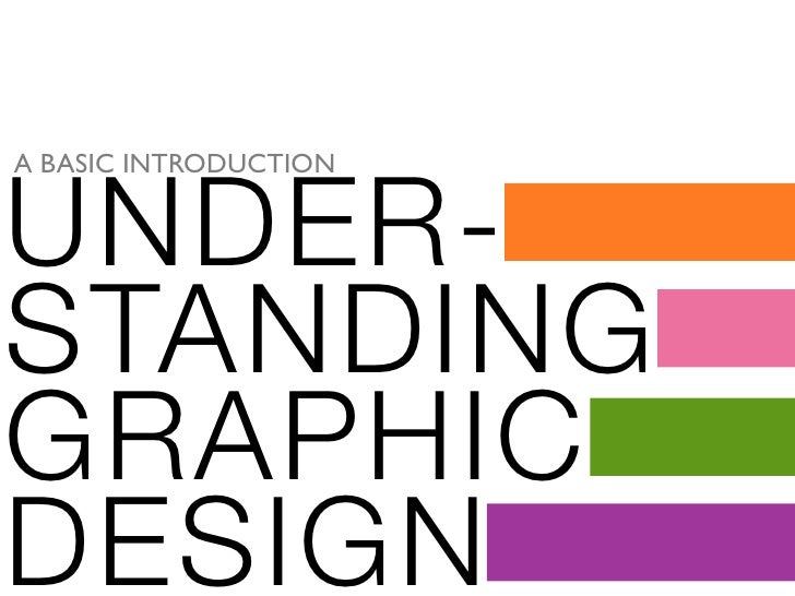 UNDER- A BASIC INTRODUCTION     STANDING GRAPHIC DESIGN