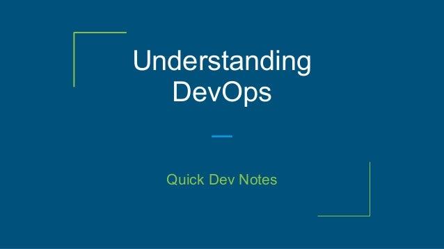 Understanding DevOps Quick Dev Notes