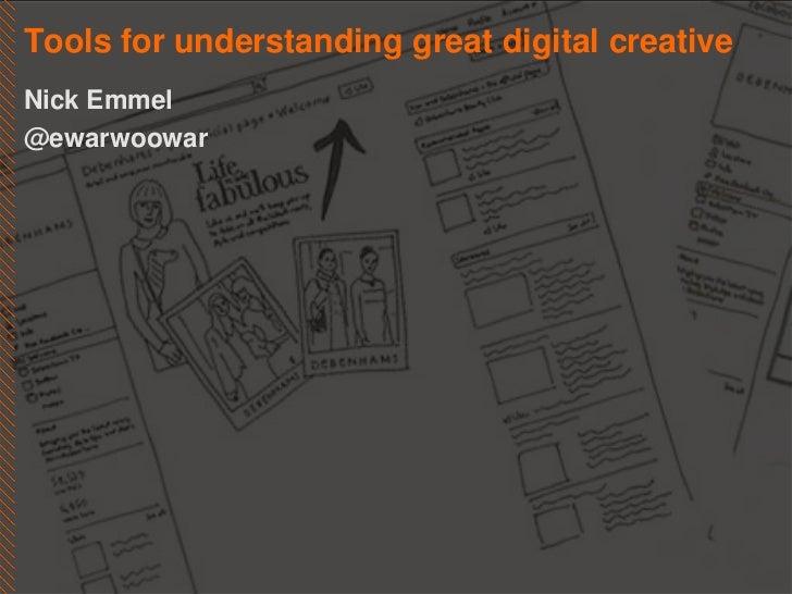 Tools for understanding great digital creativeNick Emmel@ewarwoowar
