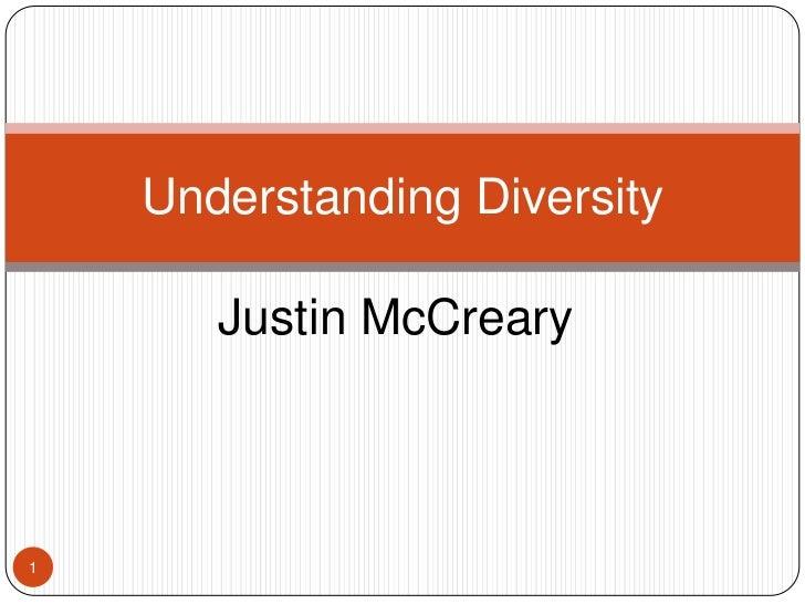 Justin McCreary<br />Understanding Diversity<br />1<br />