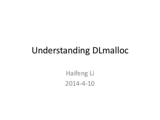 Understanding DLmalloc Haifeng Li 2014-4-10