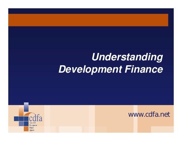 Understanding Development Finance  www.cdfa.net