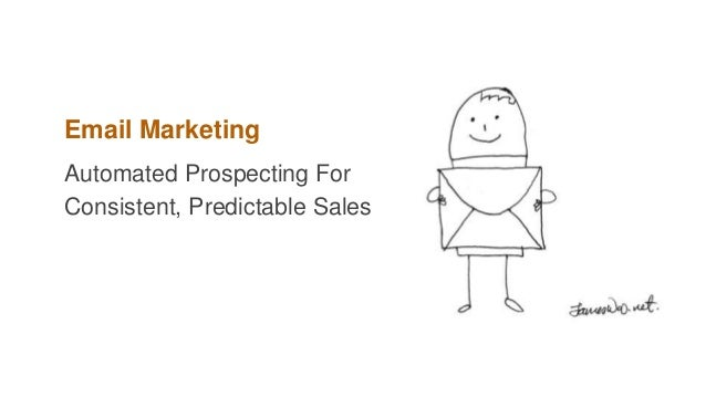 Email Marketing Automated Prospecting For Consistent, Predictable Sales