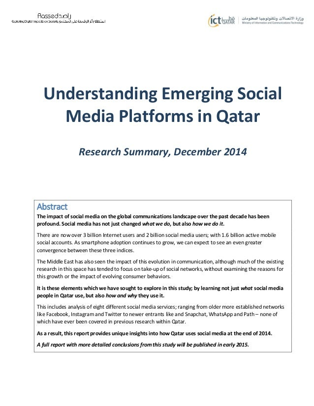 Understanding Emerging Social Media Platforms in Qatar Research Summary, December 2014 Abstract The impact of social media...